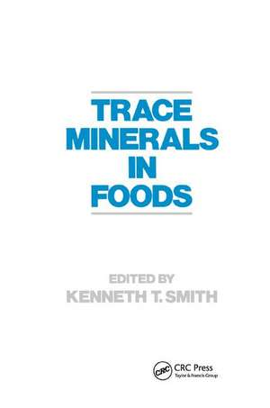 Trace Minerals in Foods de K. Smith