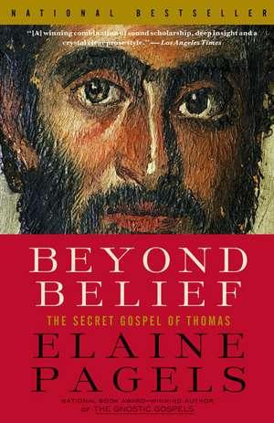 Beyond Belief:  The Secret Gospel of Thomas de Elaine Pagels
