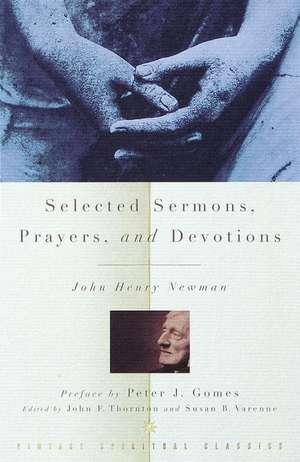 Selected Sermons, Prayers, and Devotions de John Henry Newman