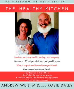 The Healthy Kitchen:  Recipes for a Better Body, Life, and Spirit de Andrew Weil