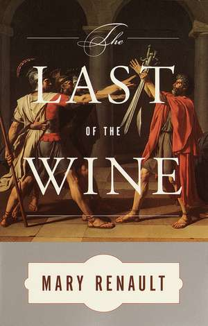 The Last of the Wine de Mary Renault