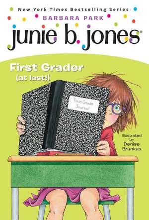 Junie B. Jones #18:  First Grader (at Last!) de Barbara Park