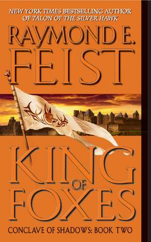 King of Foxes: Conclave of Shadows: Book Two de Raymond E. Feist