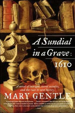 A Sundial in a Grave: 1610: A Novel de Mary Gentle