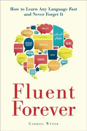 Fluent Forever de Gabriel Wyner