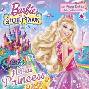 A True Princess (Barbie and the Secret Door)