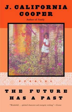 The Future Has a Past:  Stories de J. California Cooper