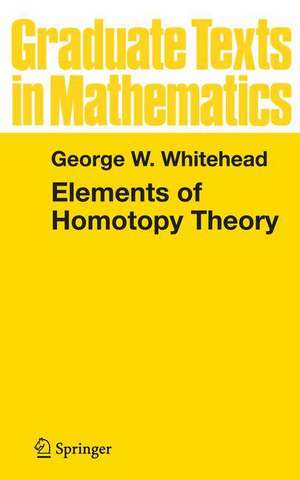 Elements of Homotopy Theory de George W. Whitehead