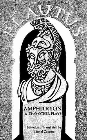 Amphitryon & Two Other Plays de Titus Maccius Plautus
