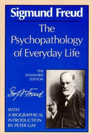 Psychopathology of Everyday Life de Sigmund Freud