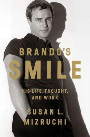 Brando′s Smile – His Life, Thought, and Work