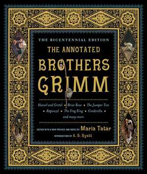 The Annotated Brothers Grimm – Bicentennial Edition de Jacob Grimm