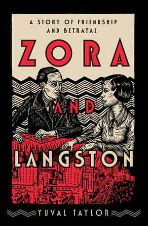 Zora and Langston – A Story of Friendship and Betrayal de Yuval Taylor