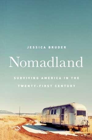 Nomadland – Surviving America in the Twenty–First Century