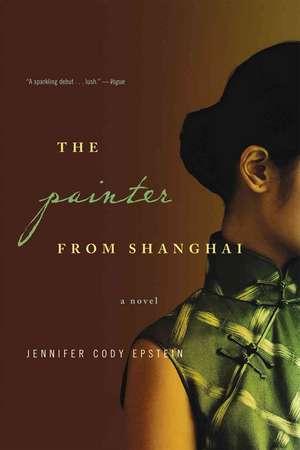 The Painter from Shanghai – A Novel de Jennifer Epstein