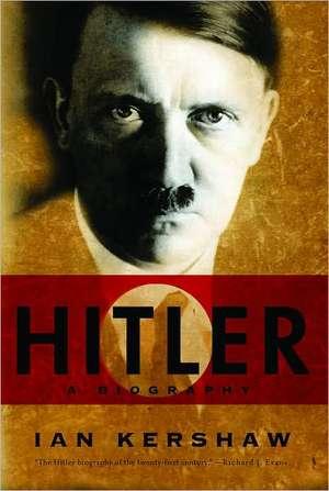 Hitler – A Biography de Ian Kershaw