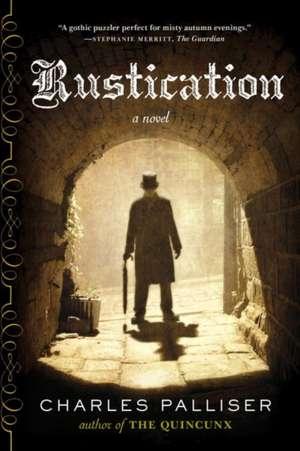 Rustication – A Novel
