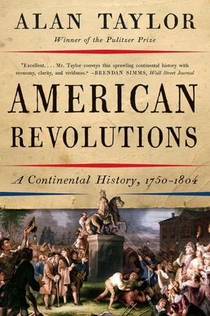 American Revolutions – A Continental History, 1750–1804