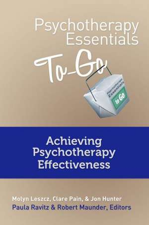 Psychotherapy Essentials To Go – Achieving Psychotherapy Effectiveness