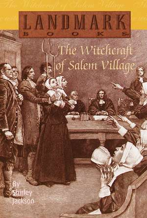 The Witchcraft of Salem Village de Shirley Jackson