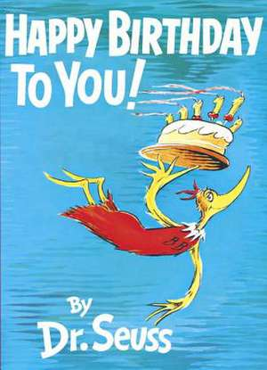 Happy Birthday to You! de  Dr. Seuss
