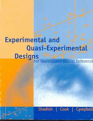 Experimental and Quasi-Experimental Designs for Generalized Causal Inference imagine