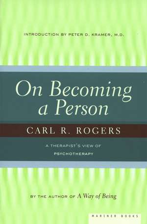 On Becoming a Person: A Therapist's View of Psychotherapy de Carl Rogers