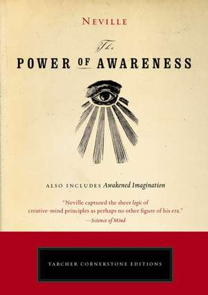 The Power of Awareness:  An Ancient Technique to Access Your Inner Power de  Neville