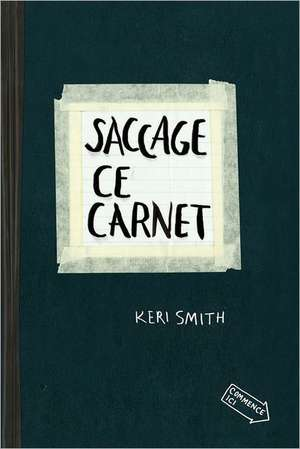 Saccage Ce Carnet:  A Homeric Fable de Keri Smith
