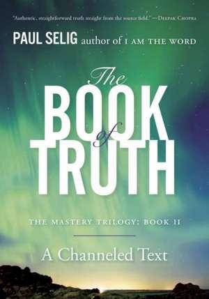 The Book of Truth de Paul (Paul Selig) Selig