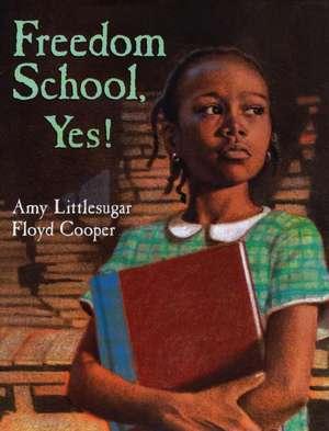 Freedom School, Yes! de Amy Littlesugar