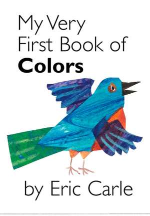 My Very First Book of Colors de Eric Carle