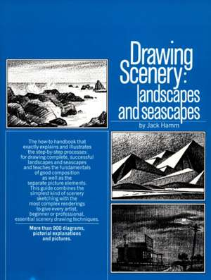 Drawing Scenery:  Landscapes and Seascapes de Jack Hamm