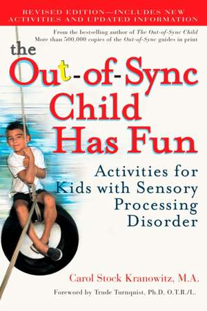 The Out-Of-Sync Child Has Fun:  Activities for Kids with Sensory Processing Disorder de Carol Stock Kranowitz