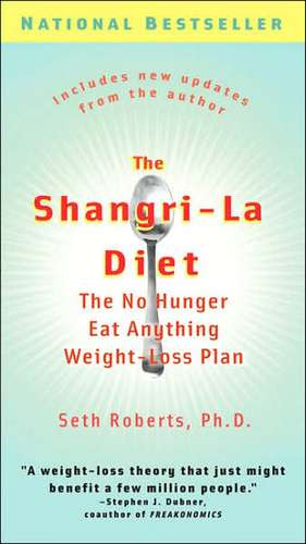 The Shangri-La Diet:  The No Hunger Eat Anything Weight-Loss Plan de Seth Roberts