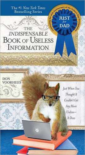 The Indispensable Book of Useless Information de Donald A. Voorhees
