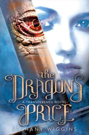 The Dragon's Price (A Transference Novel) de Bethany Wiggins