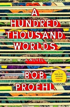A Hundred Thousand Worlds de Bob Proehl