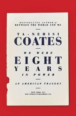 Selected Essays about the Obama Era de Ta-Nehisi Coates