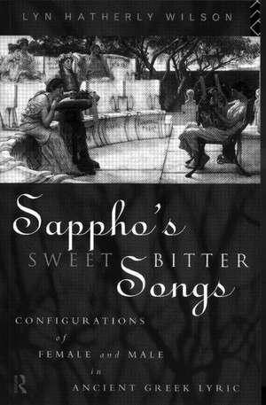 Sappho's Sweetbitter Songs de Lyn Hatherly Wilson