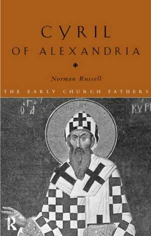 Cyril of Alexandria de Norman Russell