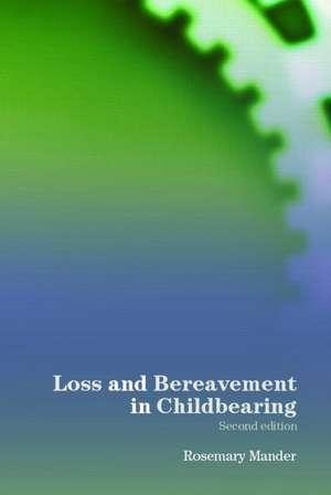 Loss and Bereavement in Childbearing de Rosemary Mander