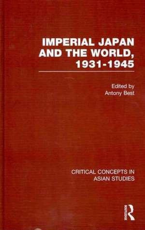 Imperial Japan and the World, 1931-1945 Set de Antony Best