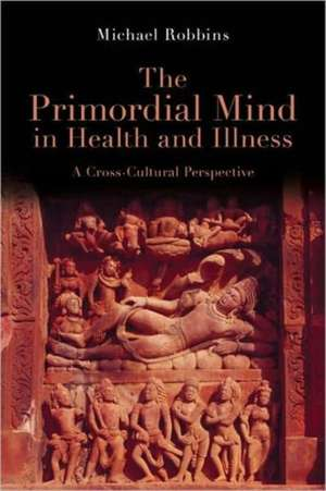The Primordial Mind in Health and Illness imagine