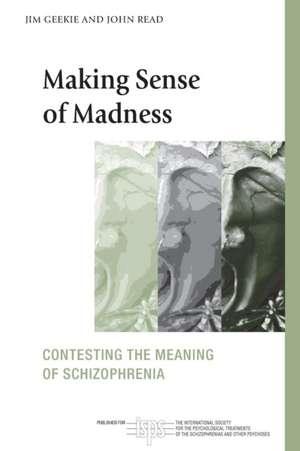Making Sense of Madness de Jim Geekie