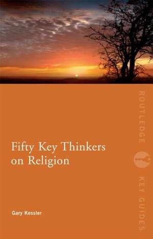 Fifty Key Thinkers on Religion imagine