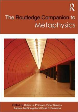 The Routledge Companion to Metaphysics:  A Social Work Perspective de Robin Le Poidevin