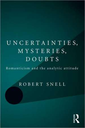 Uncertainties, Mysteries, Doubts