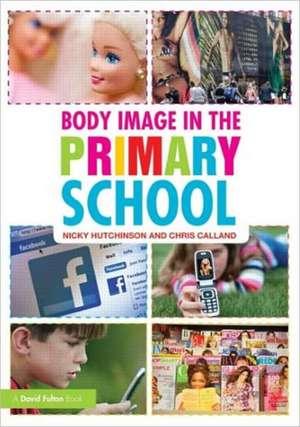 Body Image in the Primary School de Nicky Hutchinson
