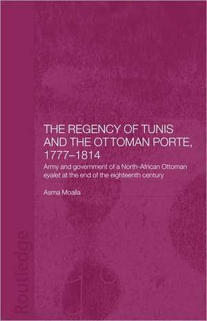 The Regency of Tunis and the Ottoman Porte, 1777-1814 imagine
